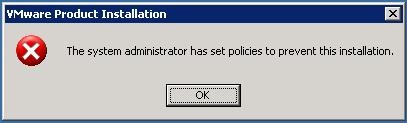 "Khắc phục lỗi ""The system administrator has set policies to prevent this installation"" trên VMWare Server"